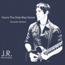 You're The Only Way Home (acoustic) cover art