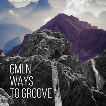 6MLN Ways to Groove cover art