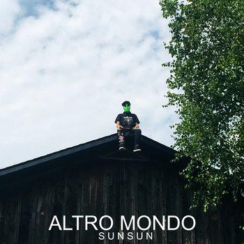 ALTRO MONDO by Sun Sun