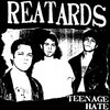 Teenage Hate / Fuck Elvis Here's the Reatards