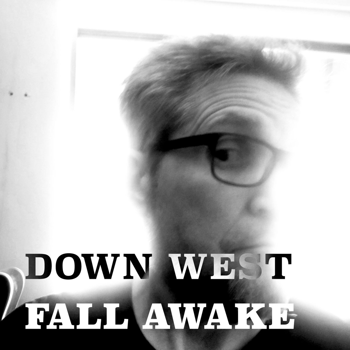 Fall Awake by Down West