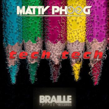 Tech Tech by Matty Phoog