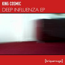 [BR187] : King Cosmic - Deep Influenza ep cover art