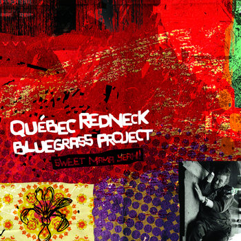 Sweet Mama Yeah! by Québec Redneck Bluegrass Project