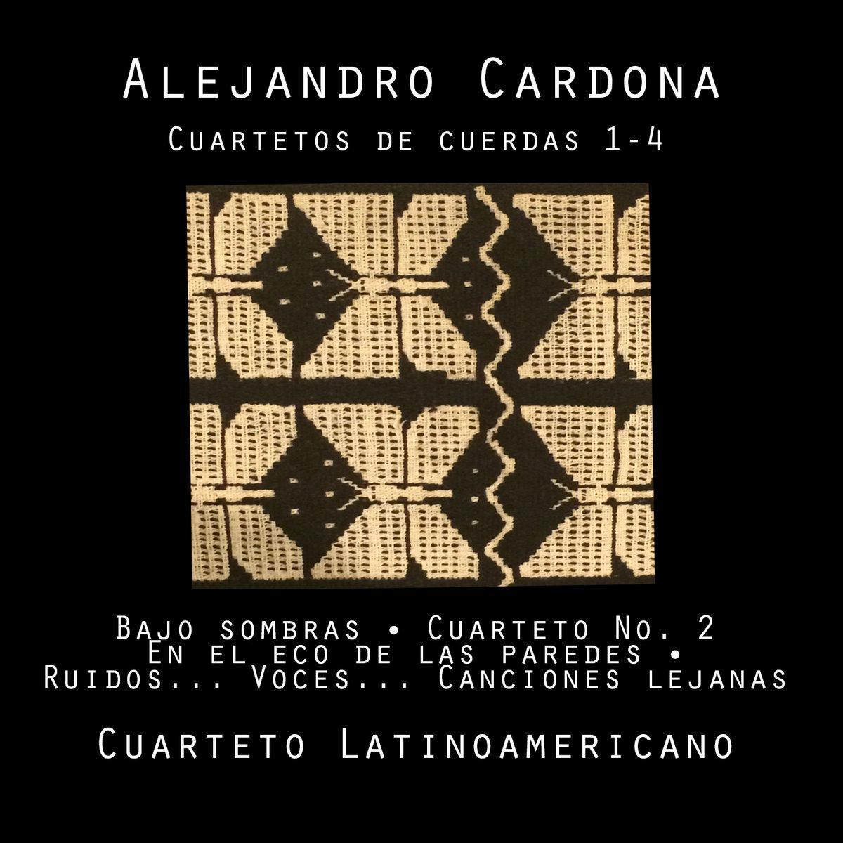 Cuartetos de cuerdas 1-4   Alejandro Cardona