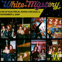White Mystery DEMO at Electrical Audio, Chicago, 2009 cover art
