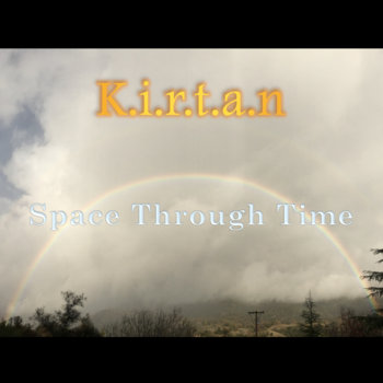 Space Through Time by Kirtan Borrero