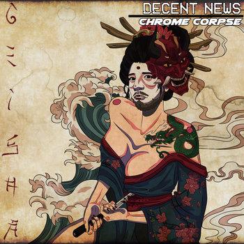 Decent News / Chrome Corpse (Split) by Decent News