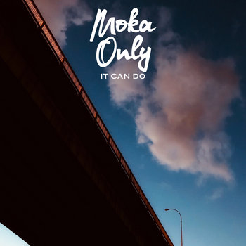 It Can Do by Moka Only