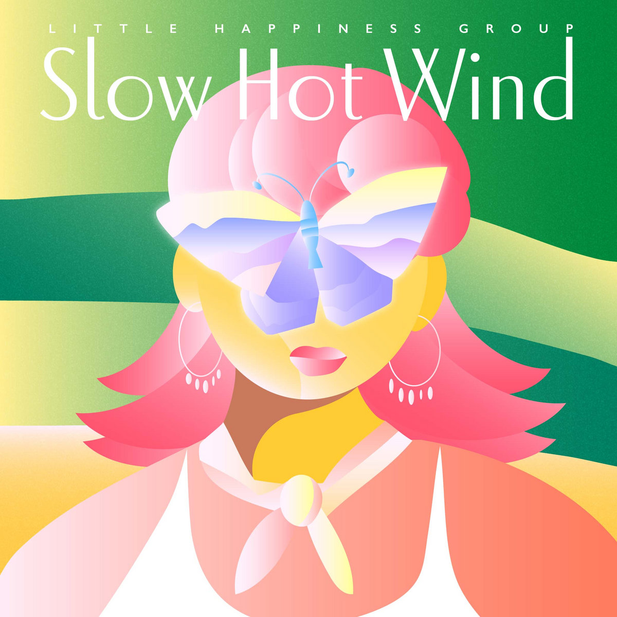 Slow Hot Wind | Little Happiness Group