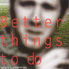 Better Things To Do Cover Art