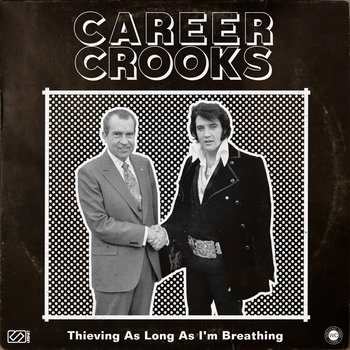Thieving As Long As I'm Breathing by Career Crooks