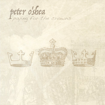 Paying for the Crowns by Peter O'Shea