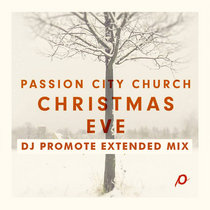 Christmas Eve Extended Mix at Passion City Church cover art