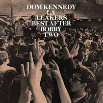 Dom Kennedy - Best After Bobby Two cover art