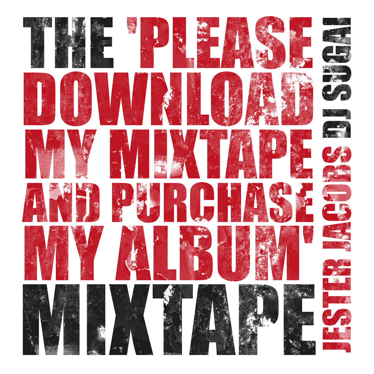 Why you should download my mixtape and follow me on social media.