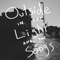 Outside in the Light and the Songs cover art