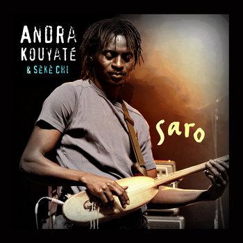 Saro by Andra Kouyaté and Séké Chi