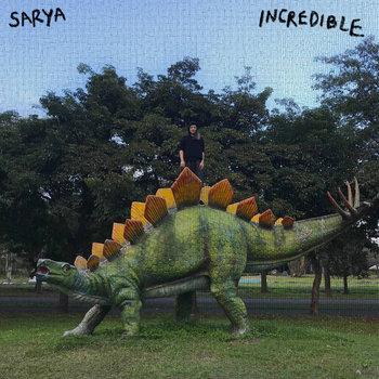 incredible by sarya