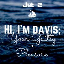 Hi, I'm Davis; Your Guilty Pleasure cover art