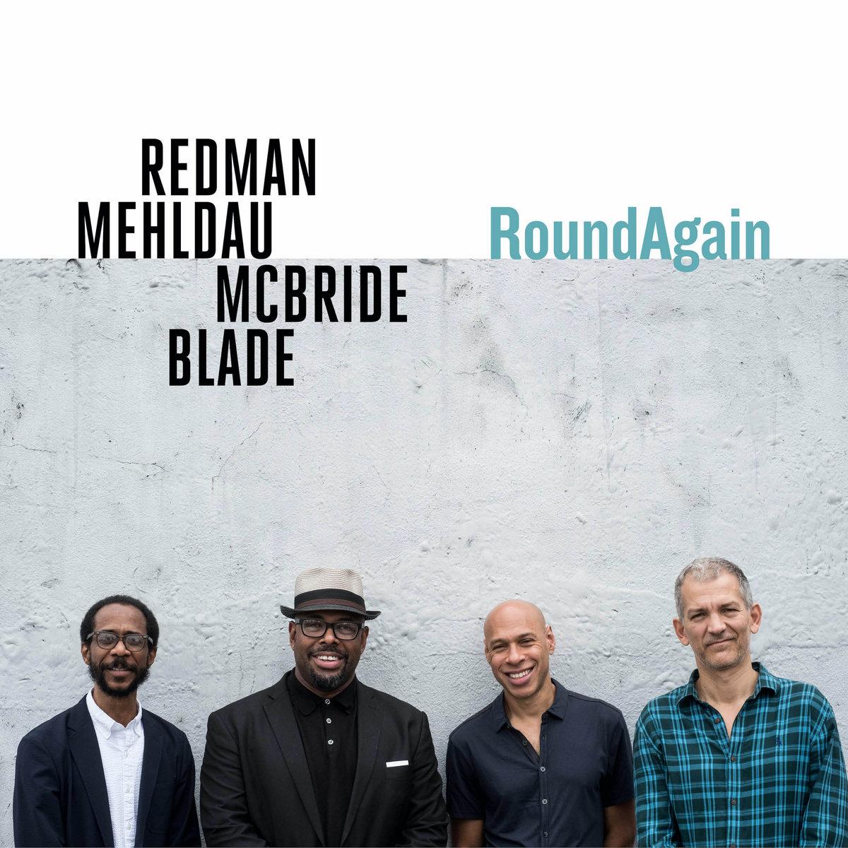 RoundAgain   RedmanMehldauMcBrideBlade
