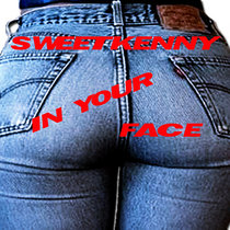 SweetKenny In Your Face cover art