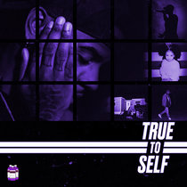 True To Self   Chopped x Screwed cover art