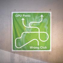 GPU Panic - Wrong Club cover art