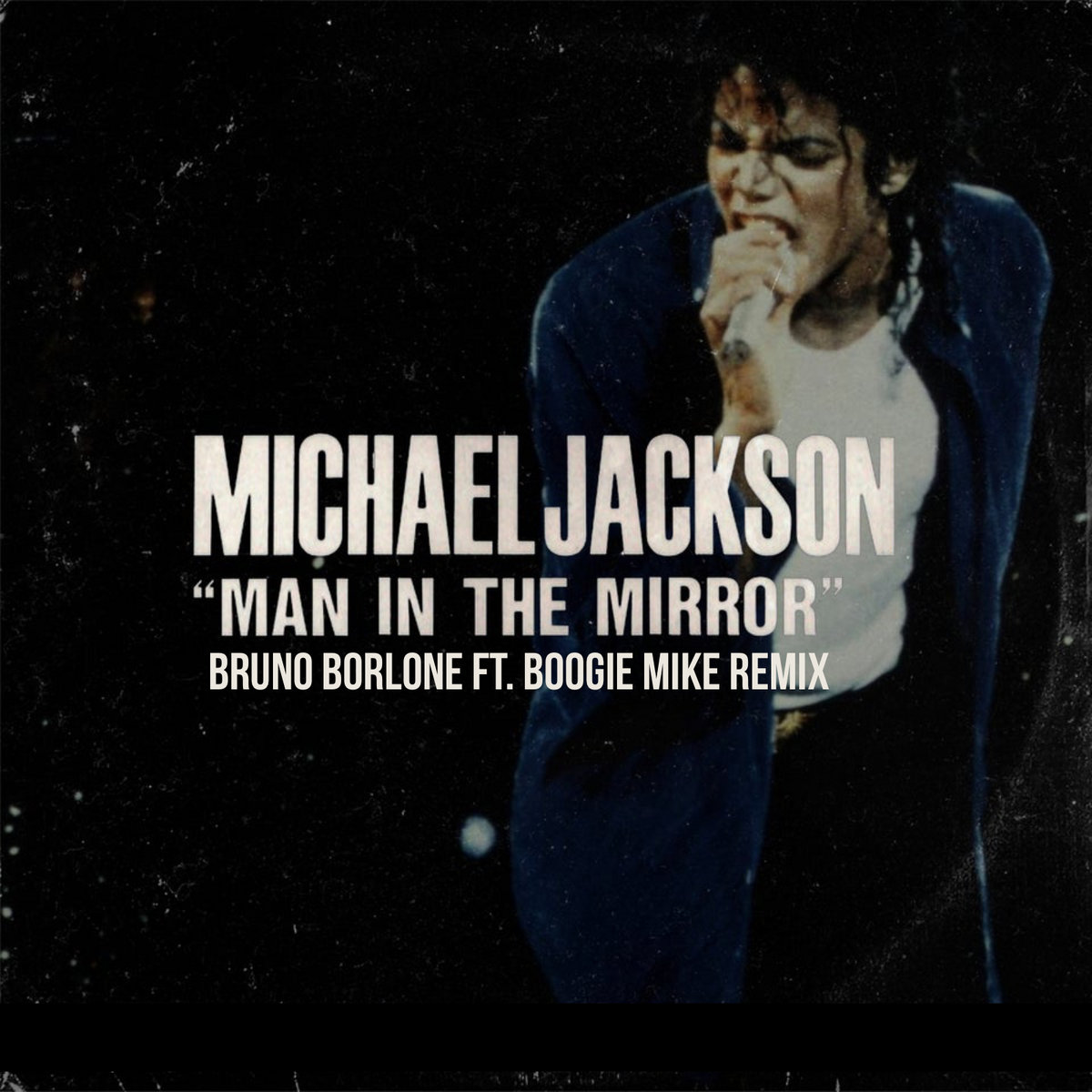 Michael Jackson Man In The Mirror Bruno Borlone Ft Boogie Mike