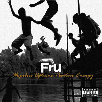 Hopeless Options Positive Energy LP by Fru