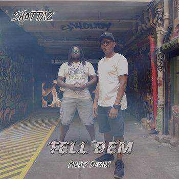 Tell Dem - Risky Remix