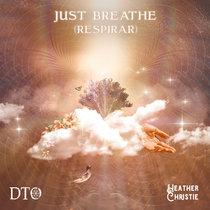 Just Breathe (Respirar) feat. Heather Christie cover art