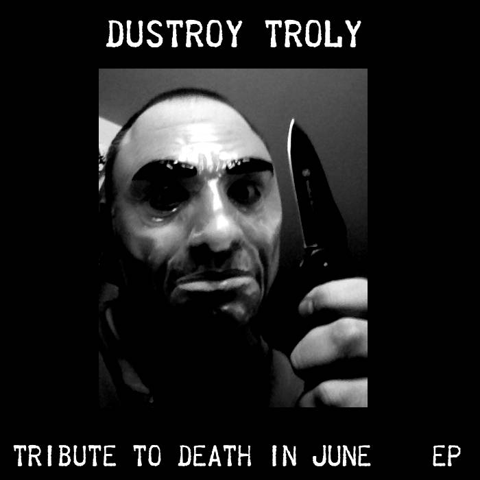 Tribute To Death In June Ep Dustroy Troly
