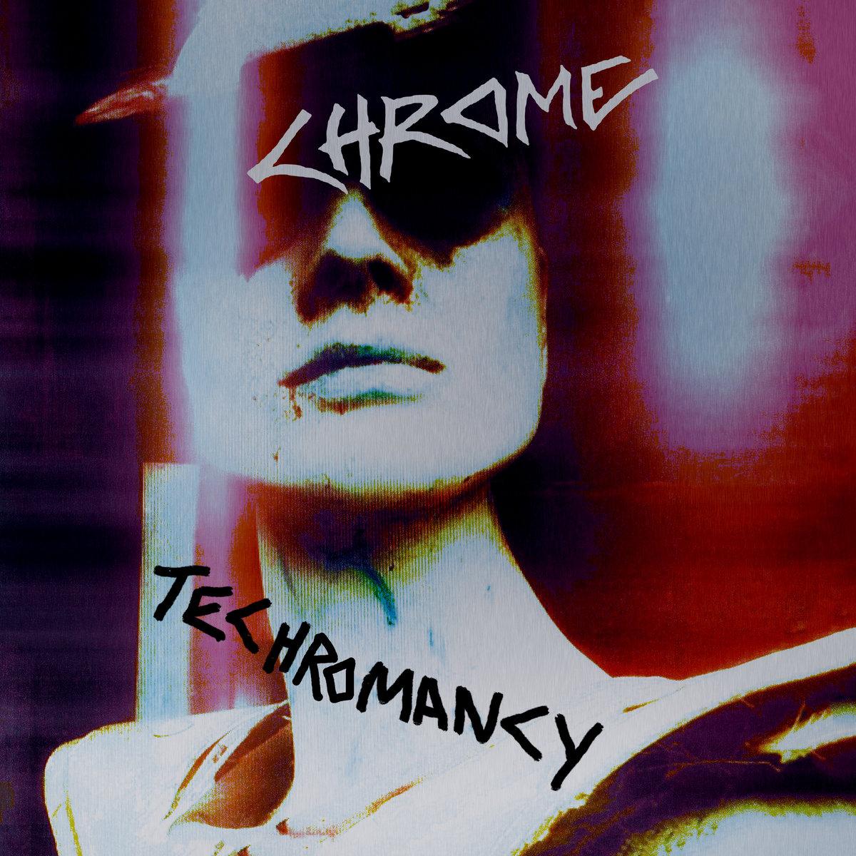 TECHROMANCY | Chrome