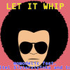 Let It Whip
