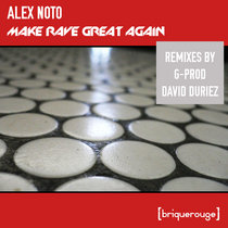 [BR189] : Alex Noto - Make Rave Great Again - [with remixes by G-Prod & David Duriez] cover art