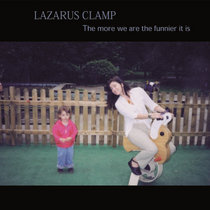 Lazarus Clamp - The More We Are The Funnier It Is cover art