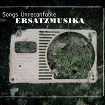 Songs Unrecantable cover art