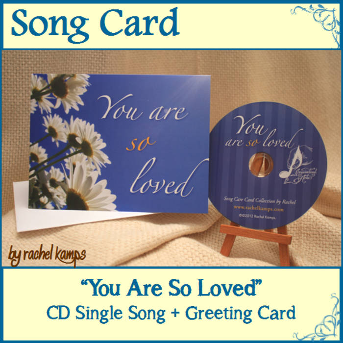 You are so loved song care card cd single greeting card send by rachel kamps m4hsunfo