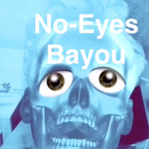 No-Eyes Bayou cover art