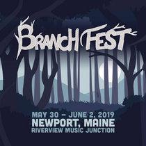 5.30.19   Branch Fest   Newport, ME cover art