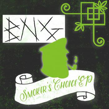 Smoker's Choice EP, by B-No Good