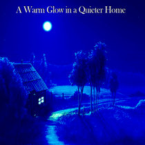 A Warm Glow in a Quieter Home cover art
