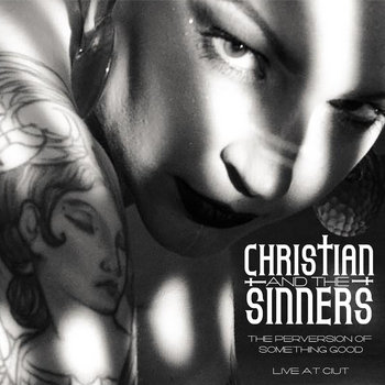 The Perversion of Something Good (live at CIUT) by Christian and the Sinners
