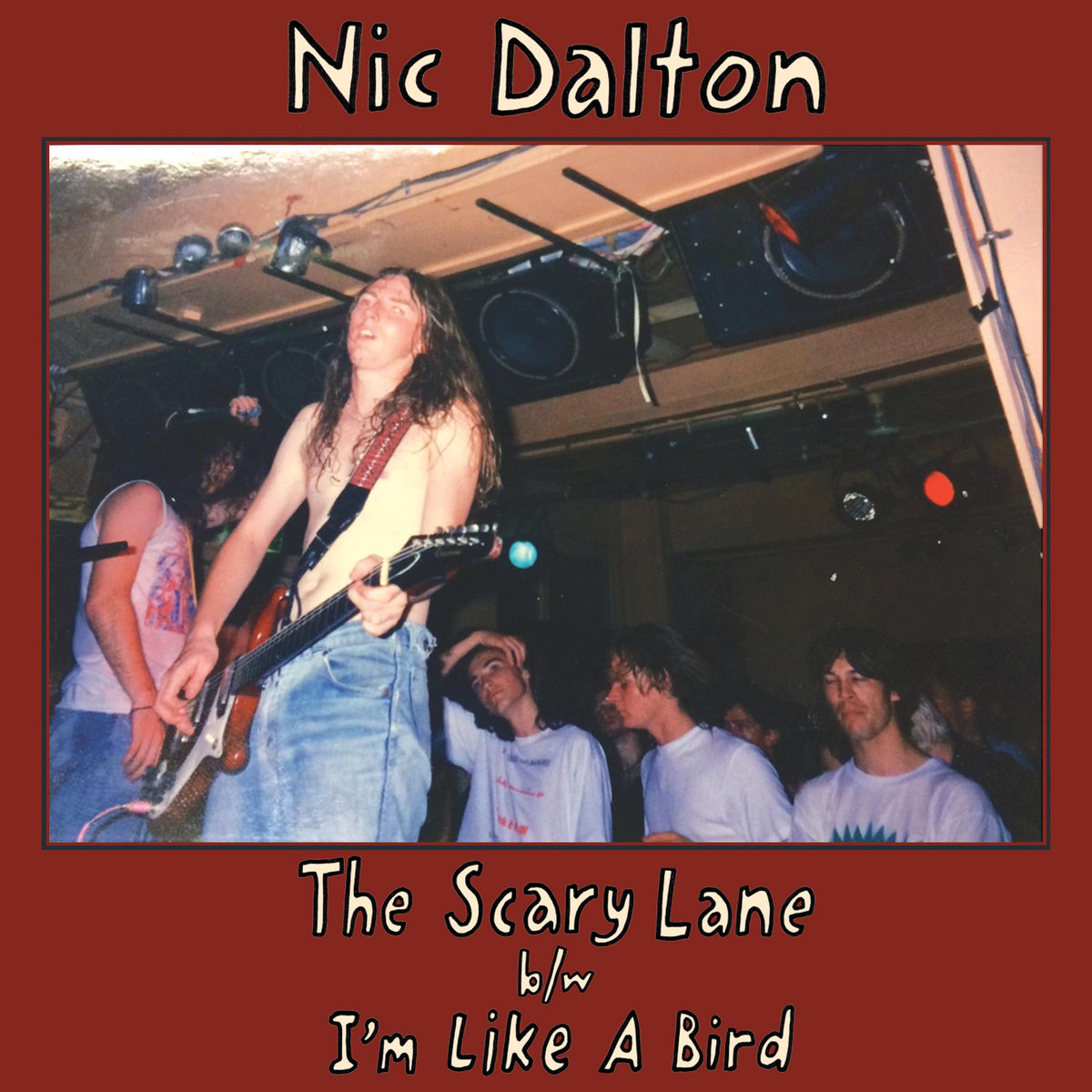 The Scary Lane / I'm Like A Bird | Half A Cow Records
