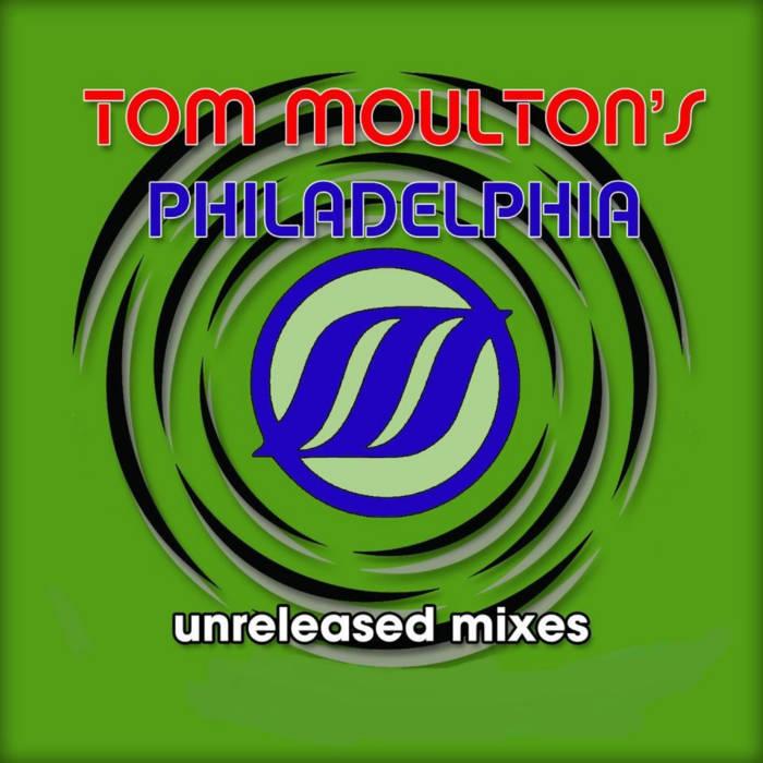 Tom Moulton's Philadelphia