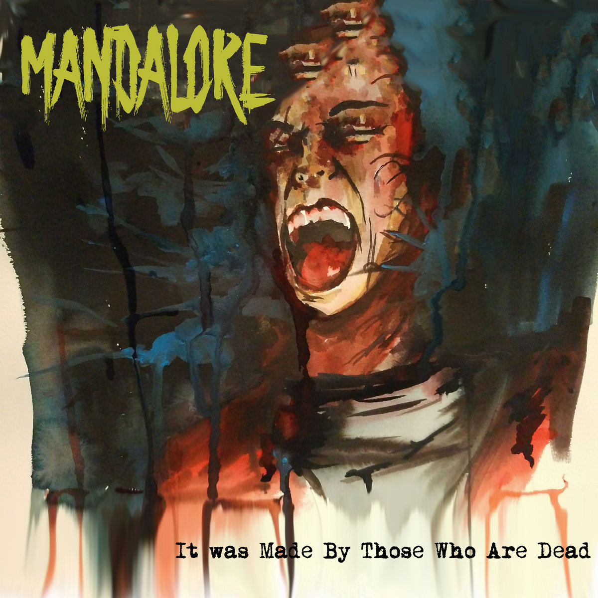 Mandalore - It Was Made By Those Who Are Dead [EP] (2018)