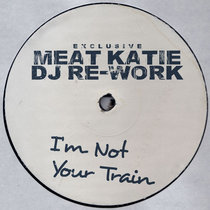 I'm Not Your Train - Pay What You want! cover art