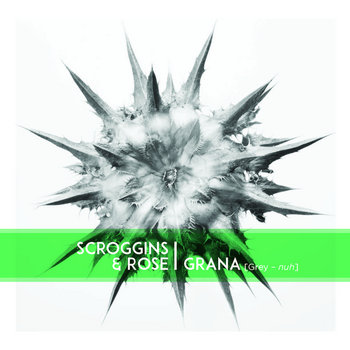 GRANA by Scroggins & Rose