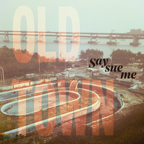 Say Sue Me - Old Town cover art